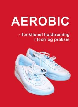 Aerobic_funktionel_holdtraening_i_teori_og_praksis_Marina_Aagaard