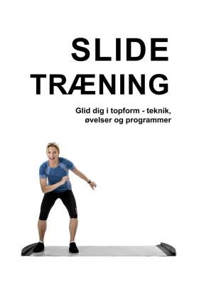 Slide_traening_glid_dig_i_topform_teknik_oevelser_og_programmer