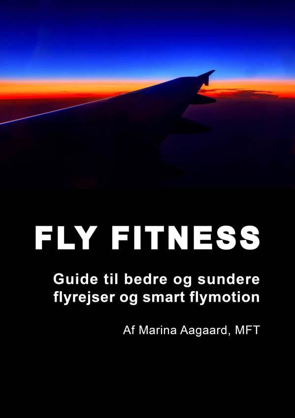 Fly_Fitness_sundere_flyrejser_flymotion_Marina_Aagaard_blog