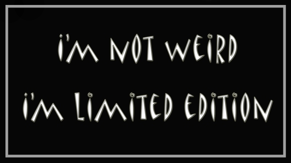 I_am_not_weird_I_am_limited_edition_Marina_Aagaard_blog