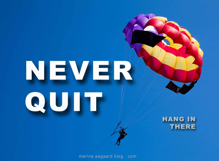 Never_Quit_Motivation_Quote_Marina_Aagaard_blog