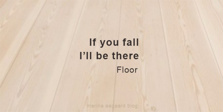 floor_if_you_fall_I_will_be_there_Marina_Aagaard_blog